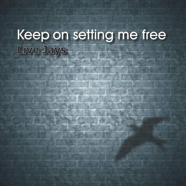 keep on setting me free live jays