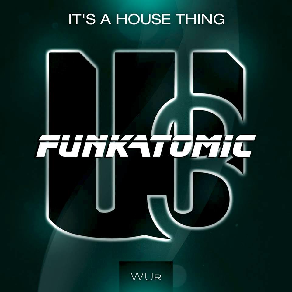 it's a house thing funkatomic