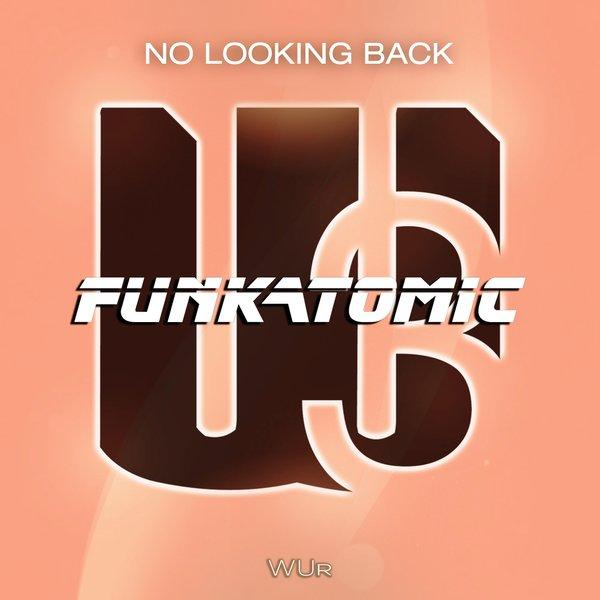 funkatomic no looking back