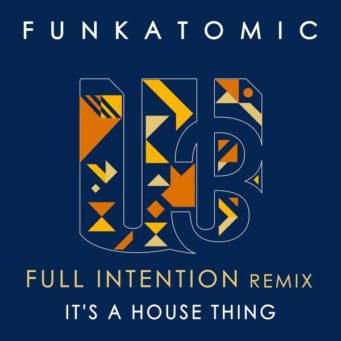 it's a house thing full intention remix