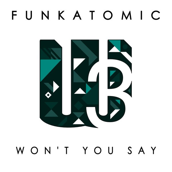 Won't You Say - Funkatomic Aka Claudio Caccini