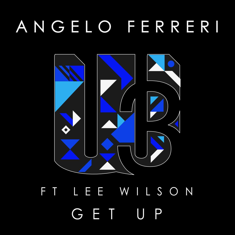 Get Up - Angelo Ferreri ft Lee Wilson