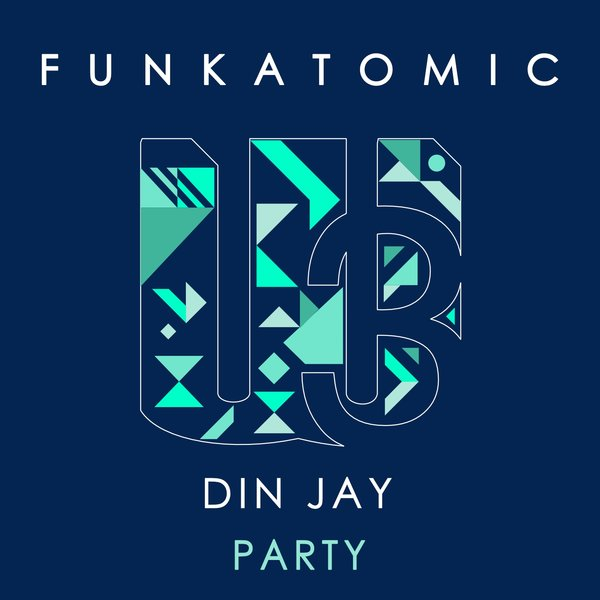 Funkatomic Din Jay - Party